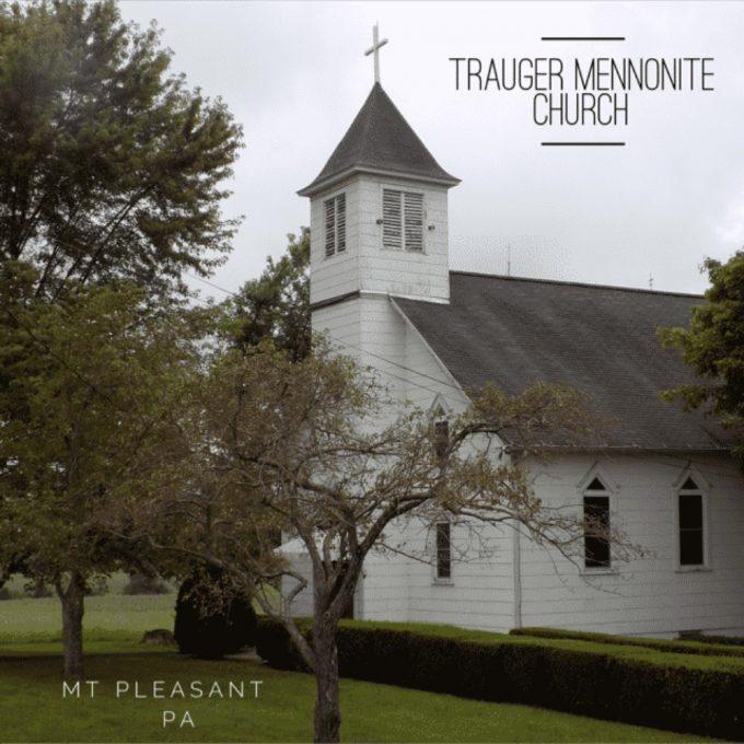 Trauger Menonite Church (Mt Pleasant PA)